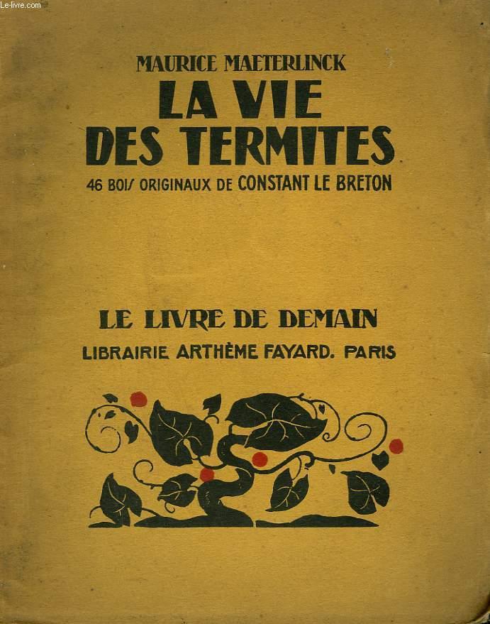 LA VIE DES TERMITES. 46 BOIS ORIGINAUX DE CONSTANT LE BRETON. LE LIVRE DE DEMAIN N° 209.