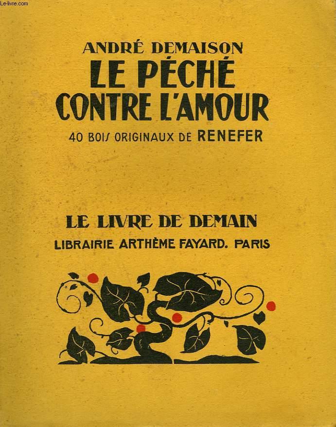 LE PECHE CONTRE L'AMOUR. 40 BOIS ORIGINAUX DE RENEFER. LE LIVRE DE DEMAIN N° 210 .