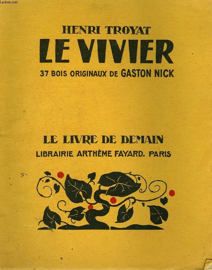 LE VIVIER. 37 BOIS ORIGINAUX DE GASTON NICK. LE LIVRE DE DEMAIN N° 212.