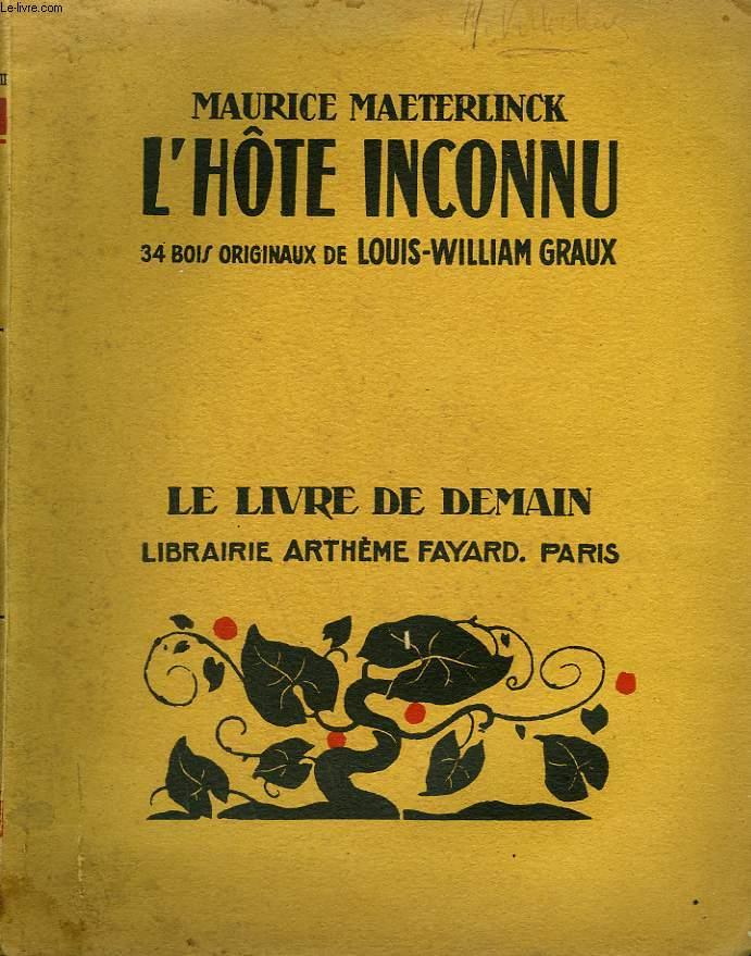 L'HOTE INCONNU. 34 BOIS ORIGINAUX DE LOUIS-WILLIAM GRAUX. LE LIVRE DE DEMAIN N° 217.