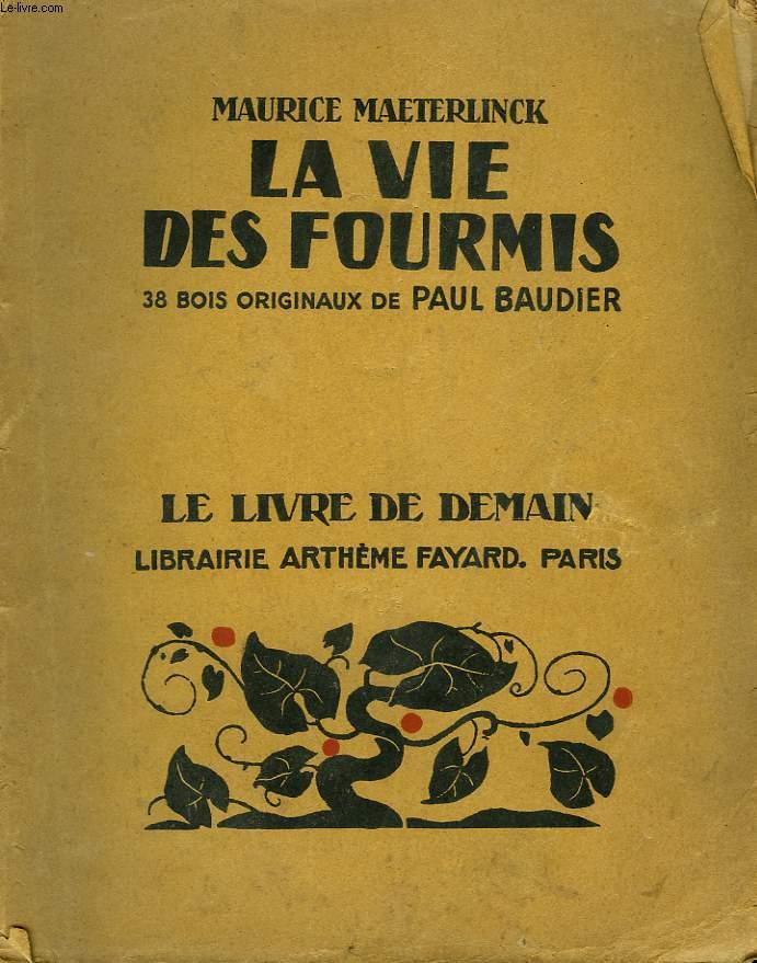LA VIE DES FOURMIS. 38 BOIS ORIGINAUX DE PAUL BAUDIER. LE LIVRE DE DEMAIN N° 225.