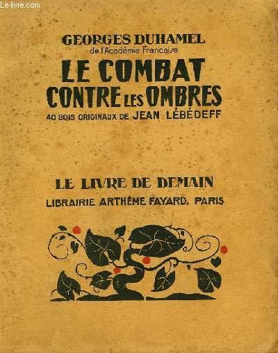 LE COMBAT CONTRE LES OMBRES. 40 BOIS ORIGINAUX DE JEAN LEBEDEFF. LE LIVRE DE DEMAIN N°233.