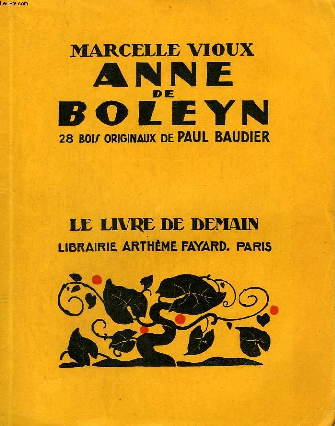 ANNE DE BOLEYN. 28 BOIS DE PAUL BAUDIER. LE LIVRE DE DEMAIN N°234.