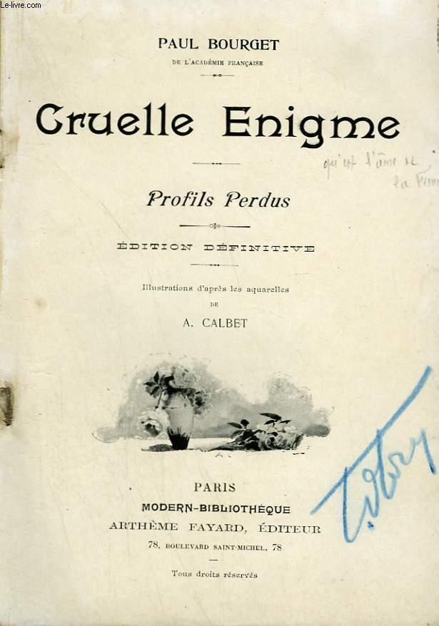 CRUELLE ENIGME. PROFILS PERDUS. COLLECTION MODERN BIBLIOTHEQUE.
