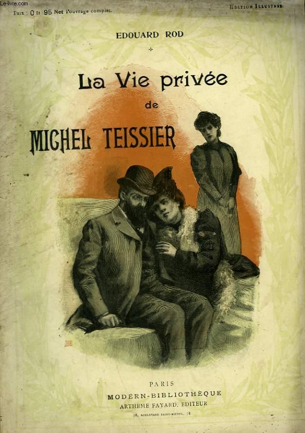 LA VIE PRIVEE DE MICHEL TEISSIER. COLLECTION MODERN BIBLIOTHEQUE.