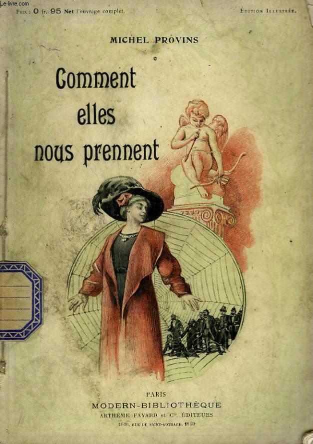 COMMENT ELLES NOUS PRENNENT. COLLECTION MODERN BIBLIOTHEQUE.