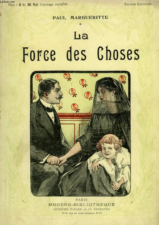 LA FORCE DES CHOSES. COLLECTION MODERN BIBLIOTHEQUE.