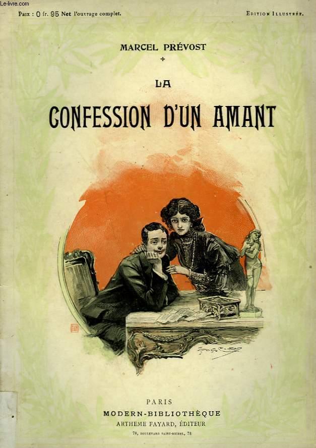 LA CONFESSION D'UN AMANT. AVEC UNE LETTRE DE M. ALEXANDRE DUMAS FILS. COLLECTION MODERN BIBLIOTHEQUE.