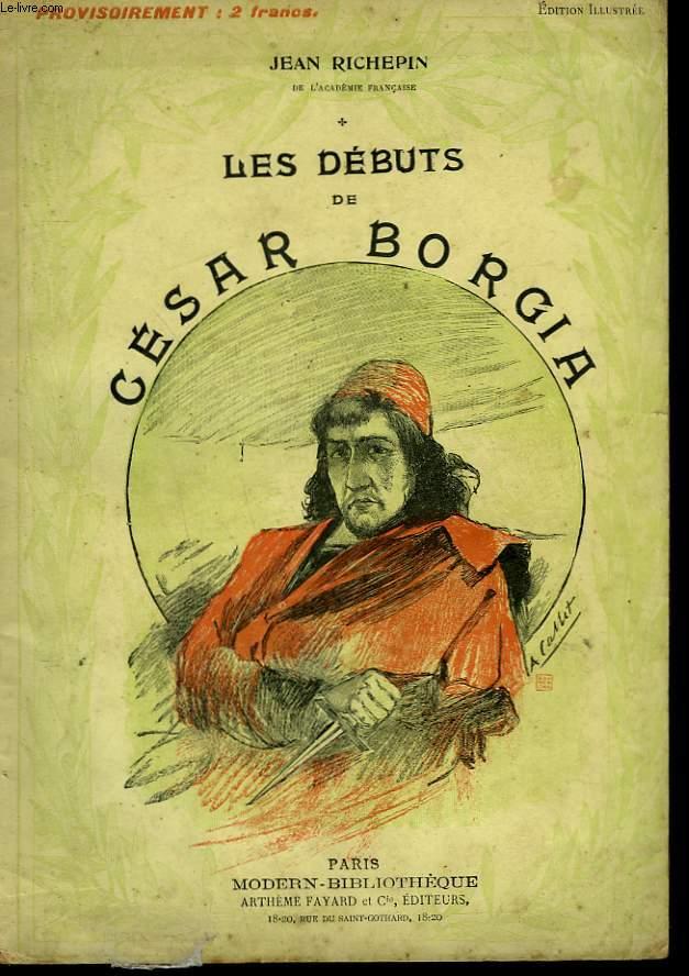 LES DEBUTS DE CESAR BORGIA. COLLECTION MODERN BIBLIOTHEQUE.