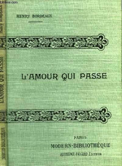 L'AMOUR QUI PASSE. ( LA VOIE SANS RETOUR ).