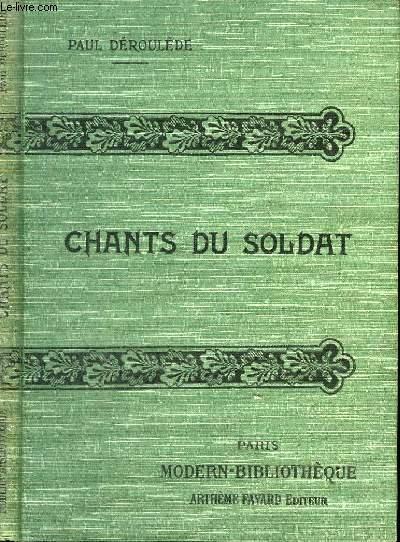 CHANTS DU SOLDAT. NOUVEAUX CHANTS DU SOLDAT, MARCHES ET SONNERIES, REFRAINS MILITAIRES, CHANTS DU PAYSAN.