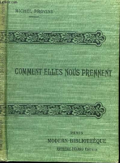 COMMENT ELLES NOUS PRENNENT.