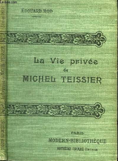 LA VIE PRIVEE DE MICHEL TEISSIER.