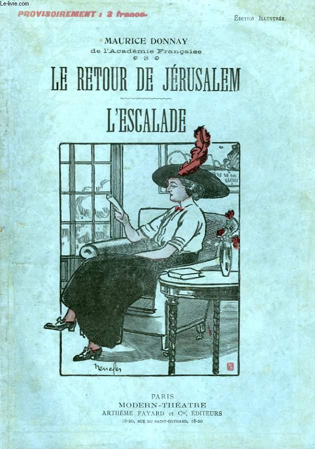 LE RETOUR DE JERUSALEM SUIVI DE L'ESCALADE.