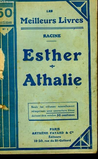 ESTHER TRAGEDIE EN 3 ACTES (1689) SUIVI DE ATHALIE TRAGEDIE EN 5 ACTES ( 1691). COLLECTION : LES MEILLEURS LIVRES N° 1.