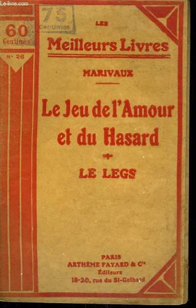 LE JEU DE L'AMOUR ET DU HASARD. COMEDIE EN 3 ACTES (1730) SUIVI DE LE LEGS. COMEDIE EN 1 ACTE ( 1730 ). COLLECTION : LES MEILLEURS LIVRES N° 26.