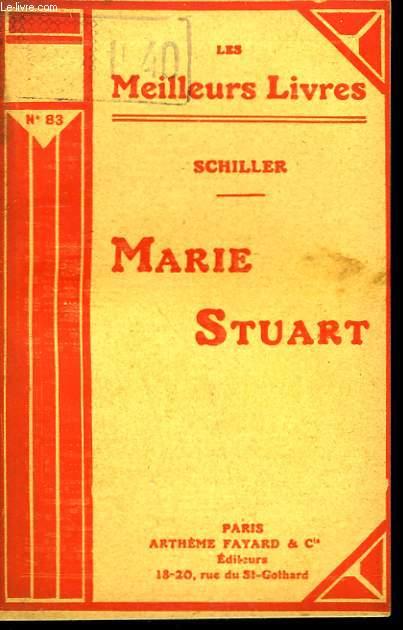 MARIE STUART. COLLECTION : LES MEILLEURS LIVRES N° 83.
