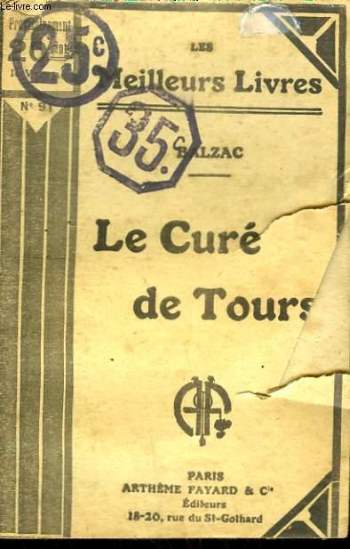 LE CURE DE TOURS. COLLECTION : LES MEILLEURS LIVRES N° 91.
