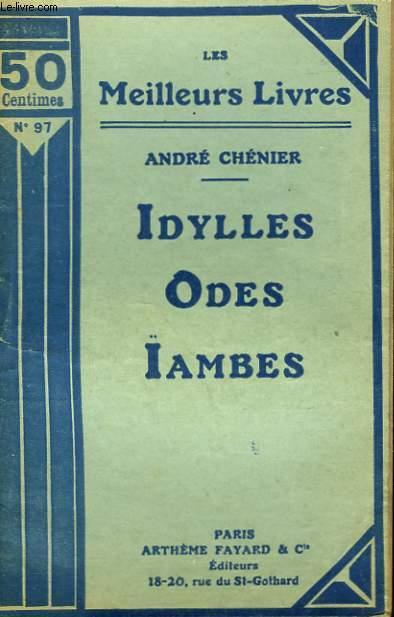 IDYLLES SUIVI DE ODES-ÏAMBES. COLLECTION : LES MEILLEURS LIVRES N° 97.