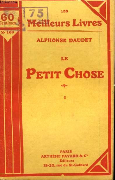 LE PETIT CHOSE. TOME 1. COLLECTION : LES MEILLEURS LIVRES N° 106.