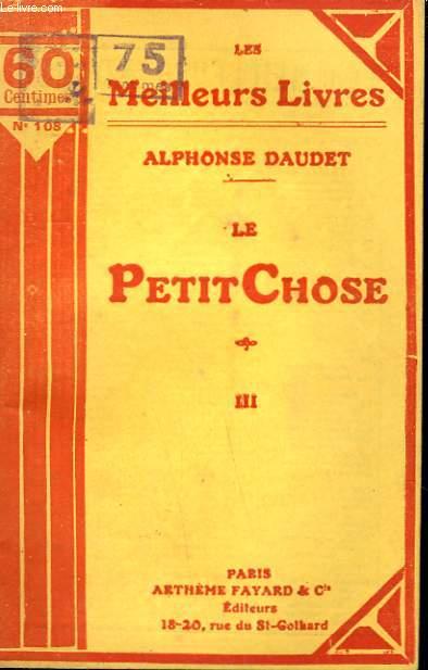 LE PETIT CHOSE. TOME 3. COLLECTION : LES MEILLEURS LIVRES N° 108.