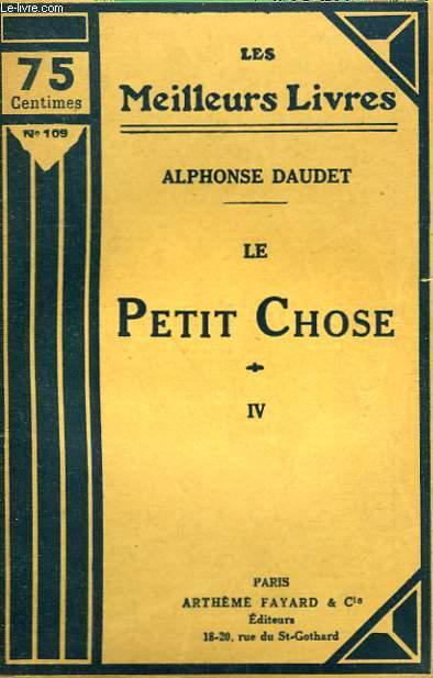 LE PETIT CHOSE. TOME 4. COLLECTION : LES MEILLEURS LIVRES N° 109.
