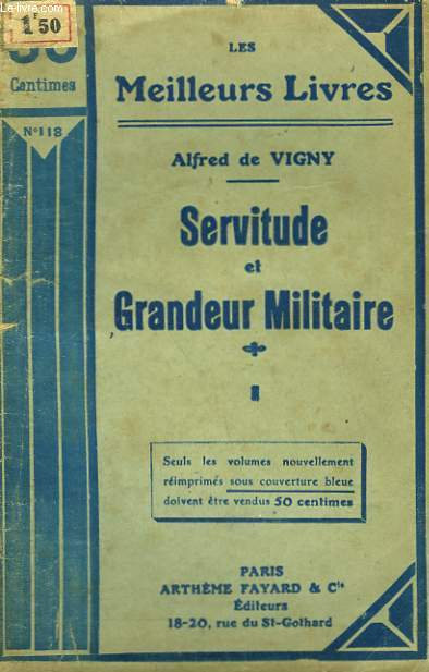 SERVITUDE ET GRANDEUR MILITAIRE. TOME 1. COLLECTION : LES MEILLEURS LIVRES N° 118.