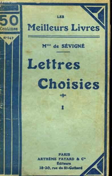 LETTRES CHOISIES. TOME 1. COLLECTION : LES MEILLEURS LIVRES N° 147.