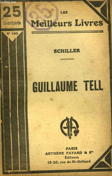 GUILLAUME TELL. COLLECTION : LES MEILLEURS LIVRES N° 160.
