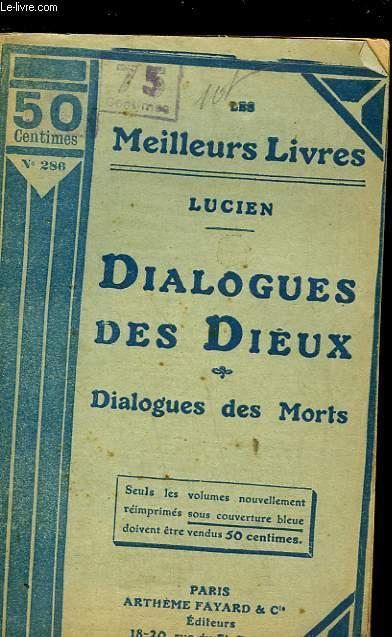DIALOGUES DES DIEUX - DIALOGUES DES MORTS