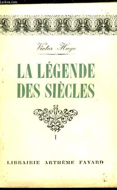 LA LEGENDE DES SIECLES - TOME 1
