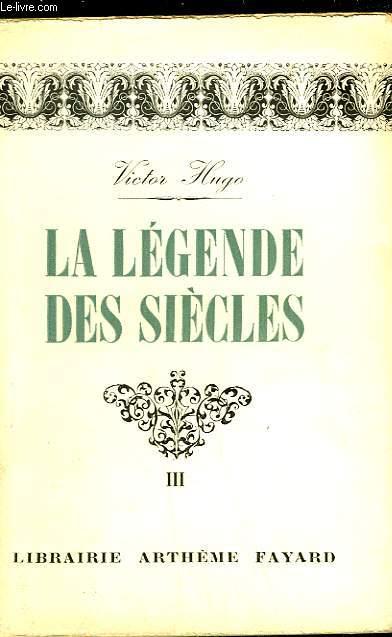 LA LEGENDE DES SIECLES - TOME 3