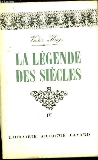 LA LEGENDE DES SIECLES - TOME 4