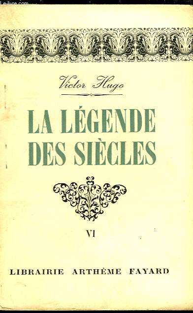 LA LEGENDE DES SIECLES - TOME 6
