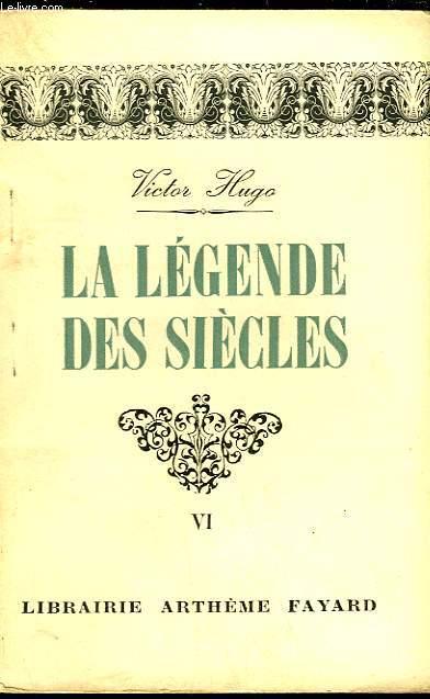 LA LEGENDE DES SIECLES - TOME 6