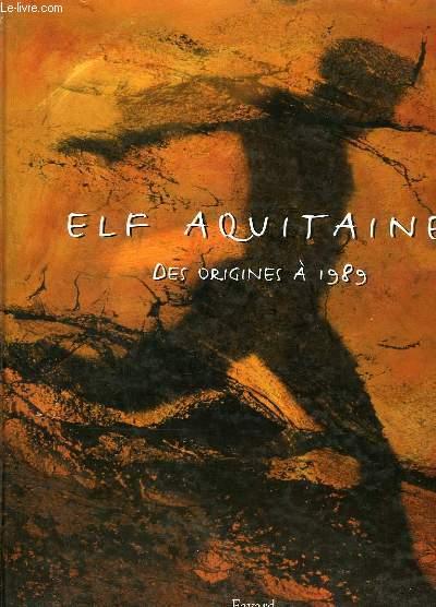 ELF AQUITAINE DES ORIGINES A 1989