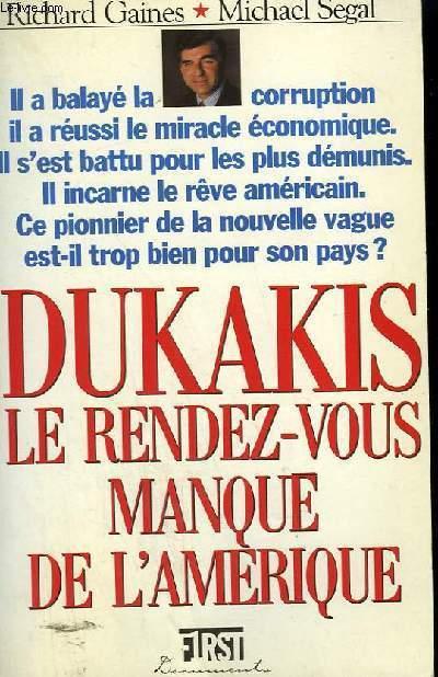 DUKAKIS - LE RENDEZ VOUS MANQUE DE L'AMERIQUE