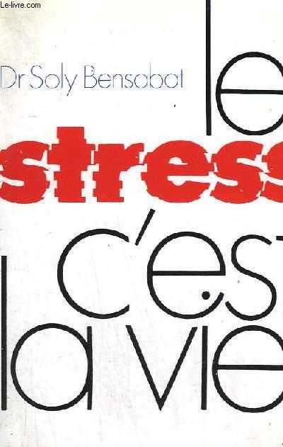 LE STRESS C'EST LA VIE !