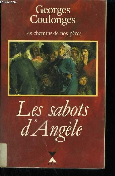 LES CHEMINS DE NOS PERES - LES SABOTS D'ANGELE