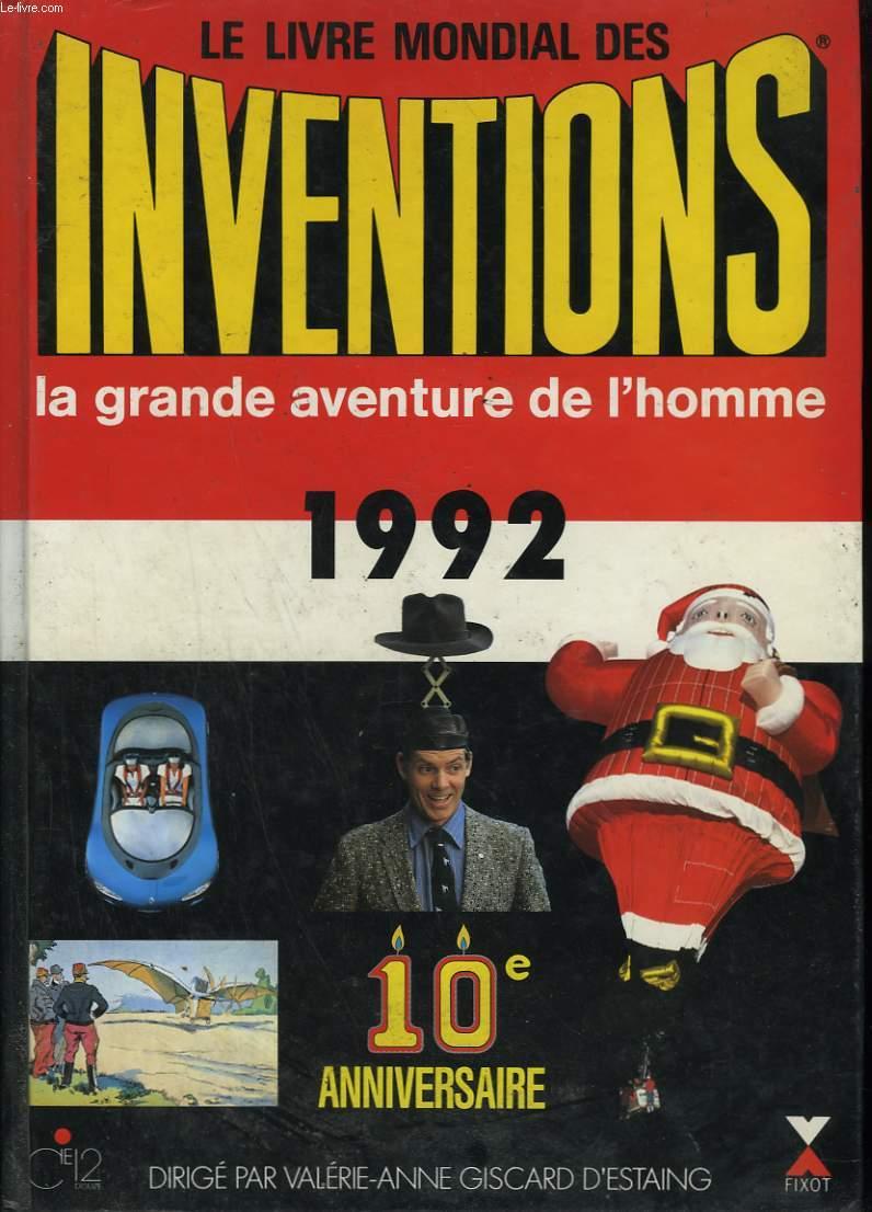 LE LIVRE MONDIAL DES INVENTIONS. 1992. LA GRANDE AVENTURE DE L'HOMME.