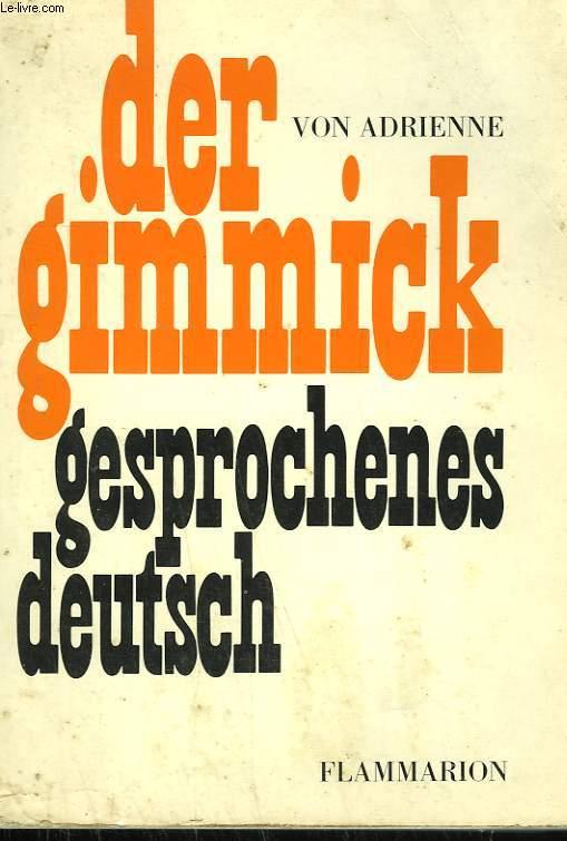 DER GIMMICK GESPROCHENES DEUTSCH.