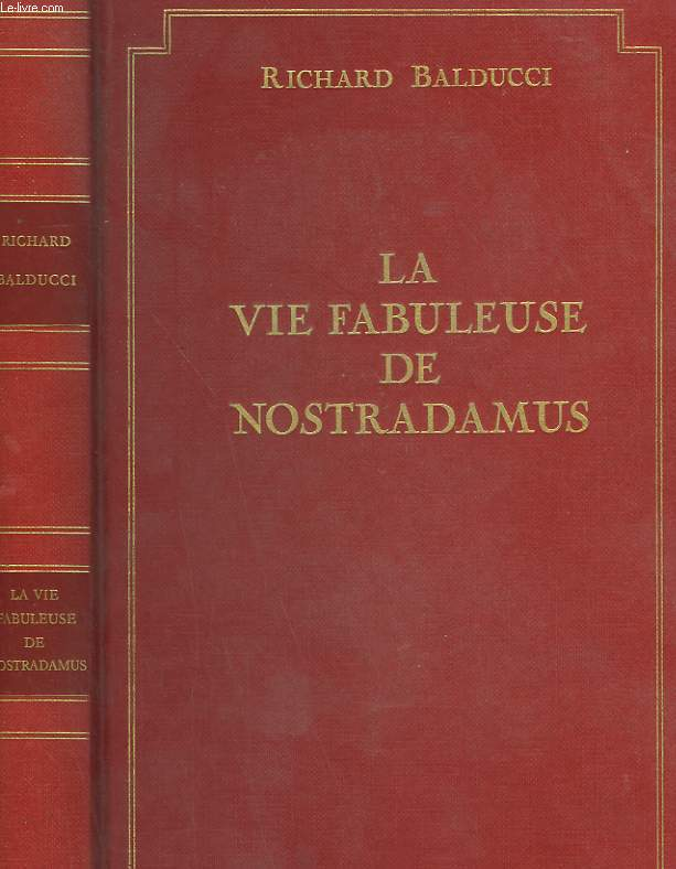 LA VIE FABULEUSE DE NOSTRADAMUS.