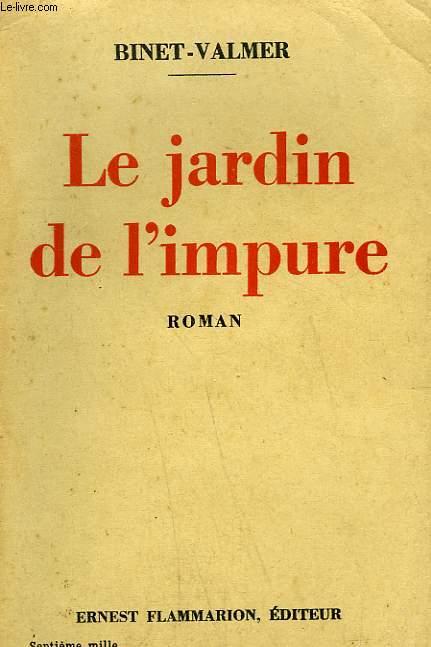 LE JARDIN DE L'IMPURE.