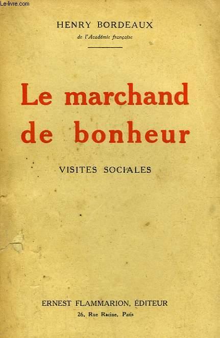 LA MARCHAND DE BONHEUR. VISITES SOCIALES.