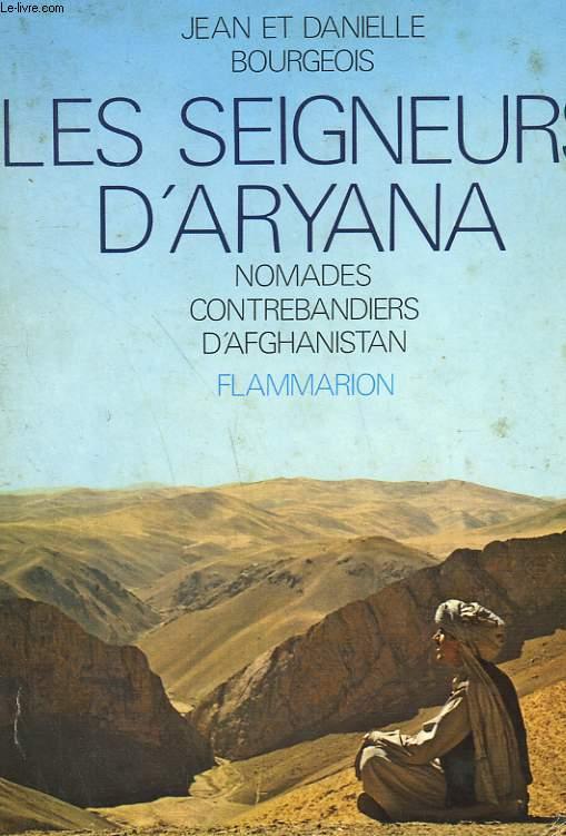 LES SEIGNEURS D'ARYANA. NOMADES CONTREBANDIERS D'AFGHANISTAN.