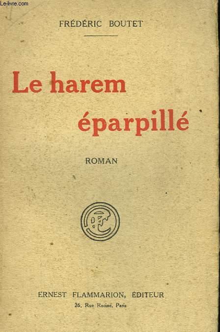 LE HAREM EPARPILLE.