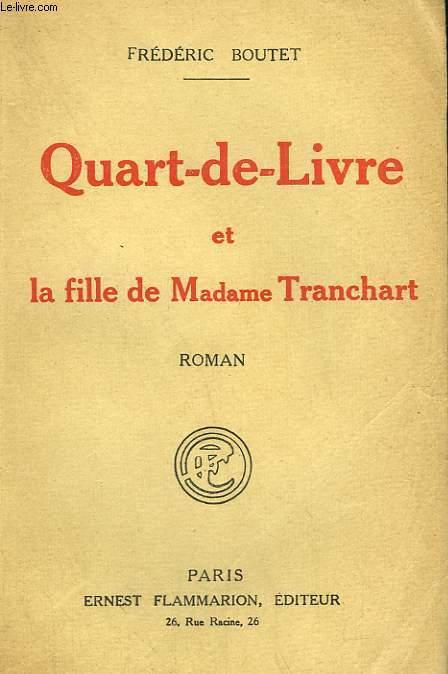QUART DE LIVRE ET LA FILLE DE MADAME TRANCHART.
