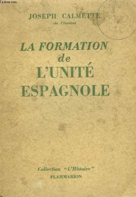 LA FORMATION DE L'UNITE ESPAGNOLE.