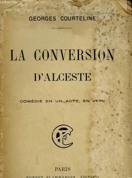 LA CONVERSATION D'ALCESTE. COMEDIE EN UN ACTE, EN VERS.
