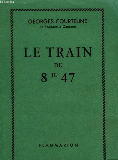 LA VIE DE CASERNE. LE TRAIN DE 8 H 47.